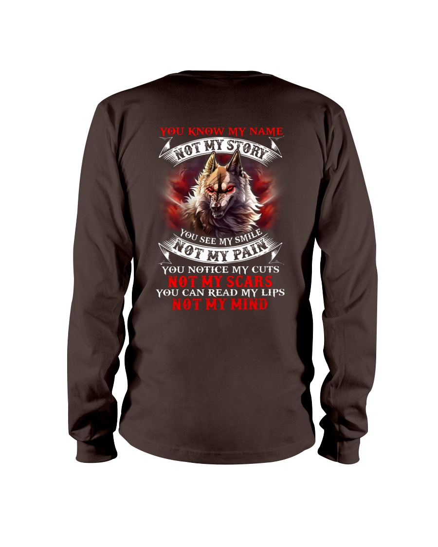 You know my name not my story  Long Sleeve Tee