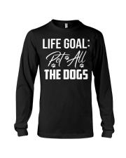 Life Goal Pet All The Dogs Pet Lover Long Sleeve Tee thumbnail