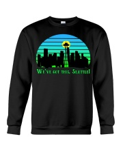 WE VE GOT THIS SEATTLE Crewneck Sweatshirt thumbnail