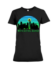 WE VE GOT THIS SEATTLE Premium Fit Ladies Tee thumbnail