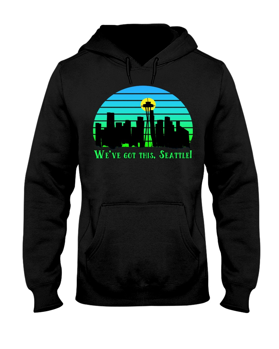 WE VE GOT THIS SEATTLE Hooded Sweatshirt
