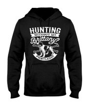 Hunting Without My Brittany Dog Pointless Gifts Hooded Sweatshirt front