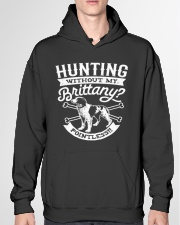 Hunting Without My Brittany Dog Pointless Gifts Hooded Sweatshirt garment-hooded-sweatshirt-front-04