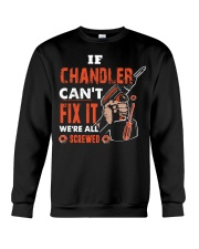 If CHANDLER Can't Fix It We're All Screwed Name Crewneck Sweatshirt thumbnail