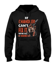 If CHANDLER Can't Fix It We're All Screwed Name Hooded Sweatshirt front