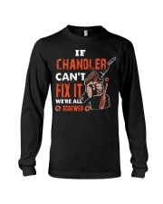 If CHANDLER Can't Fix It We're All Screwed Name Long Sleeve Tee thumbnail