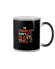 If CHANDLER Can't Fix It We're All Screwed Name Color Changing Mug thumbnail