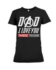Dad I Love You Three Thousand Shirt Premium Fit Ladies Tee thumbnail