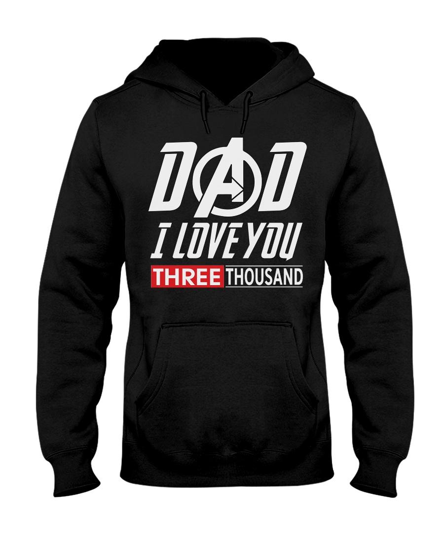 Dad I Love You Three Thousand Shirt Hooded Sweatshirt