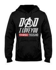Dad I Love You Three Thousand Shirt Hooded Sweatshirt front