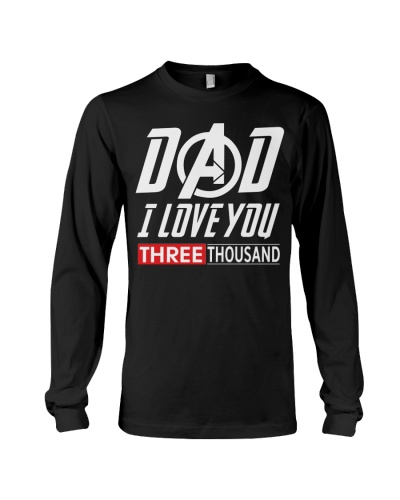 Dad I Love You Three Thousand Shirt