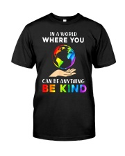 In A World Where You Can Be Anything Be Kind LGBT  Classic T-Shirt thumbnail