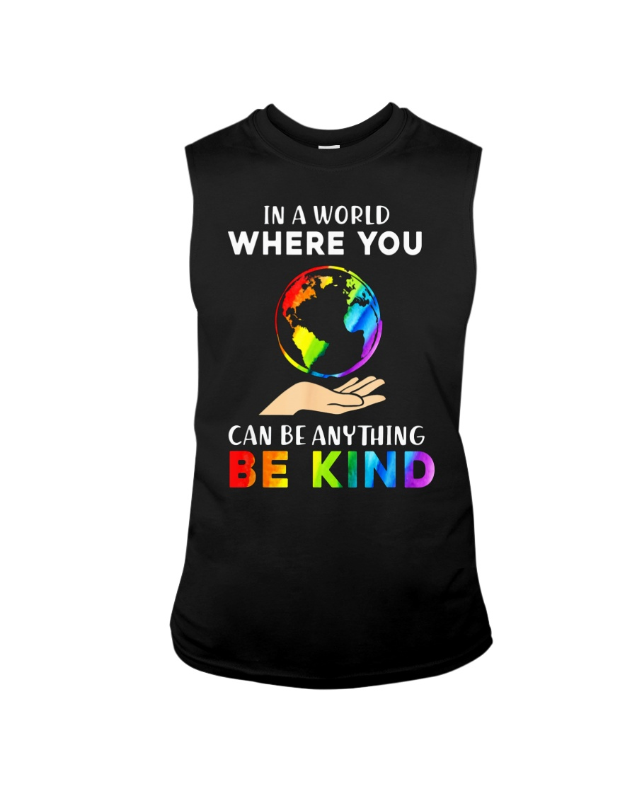 In A World Where You Can Be Anything Be Kind LGBT  Sleeveless Tee