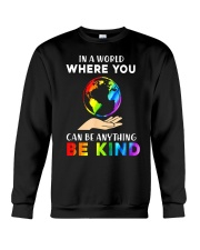 In A World Where You Can Be Anything Be Kind LGBT  Crewneck Sweatshirt thumbnail