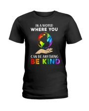 In A World Where You Can Be Anything Be Kind LGBT  Ladies T-Shirt thumbnail