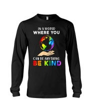 In A World Where You Can Be Anything Be Kind LGBT  Long Sleeve Tee thumbnail