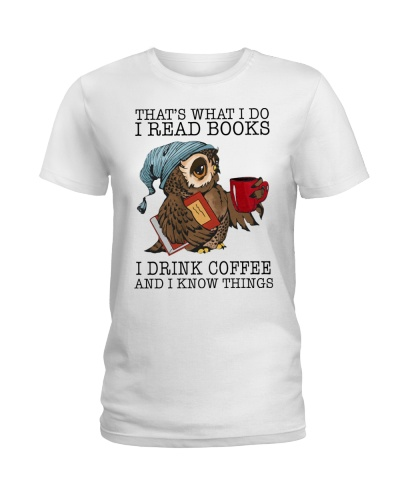 I Read Books I Drink Coffee And I Know Things