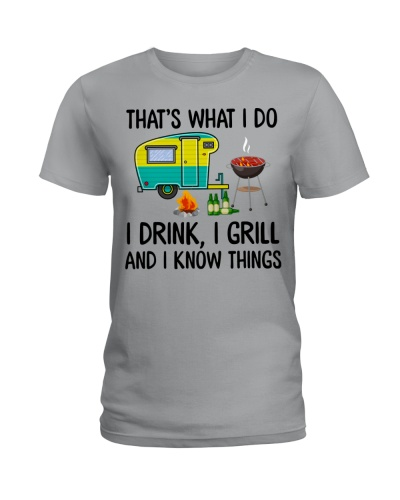 I Drink I Grill And I Know Things