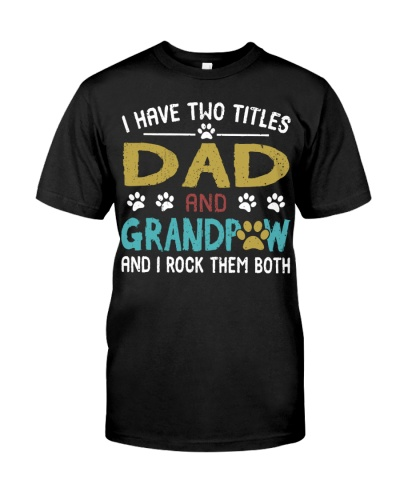 I Have Two Titles - Dad And Grand Paw