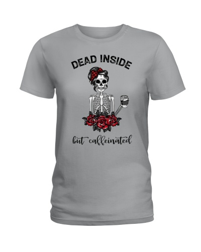 Limited Edition - Dead Inside But Caffeinated