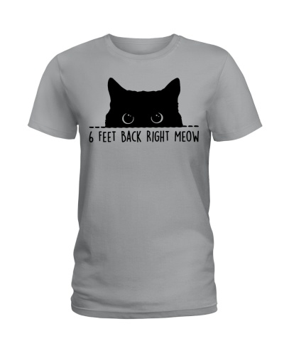 Limited Edition - 6 Feet Back Right Meow