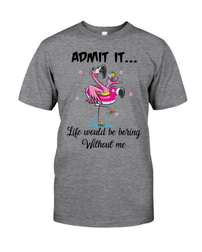 Limited Edition - Life Would Be Boring Without Me