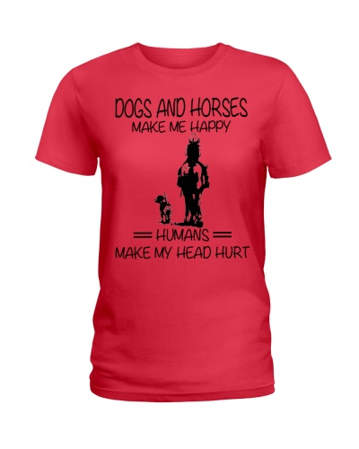 Dogs And Horses Make Me Happy
