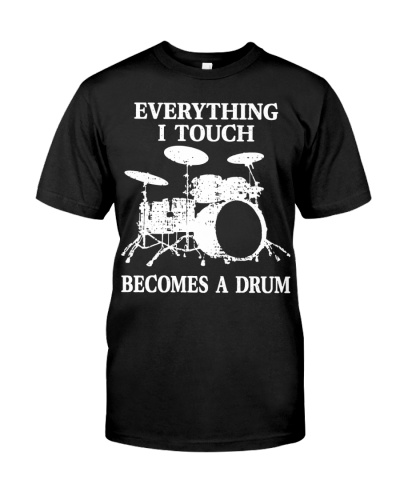 Everything I Touch Becomes A Drum