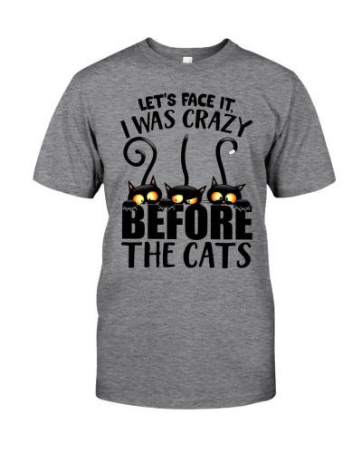 Let's Face It - I Was Crazy Before The Cats