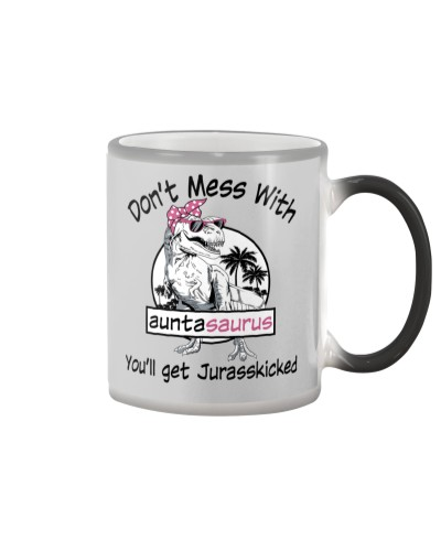 Limited Edition - Don't Mess With Auntasaurus