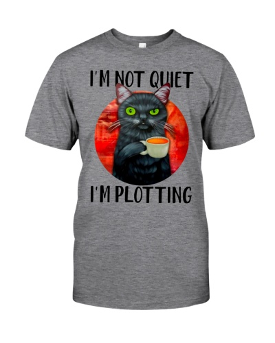Limited Edition - I'm Not Quiet - I'm Plotting