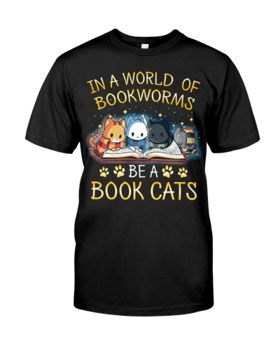 In A World Of Bookworms Be A Book Cats