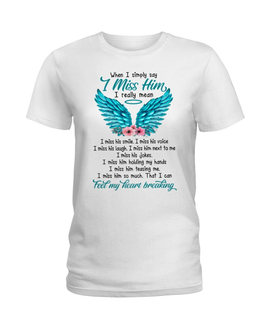 Limited Edition - When I Say I Miss Him Ladies T-Shirt