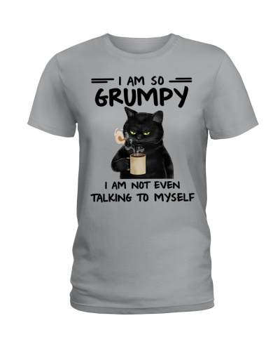 I Am So Grumpy - I Am Not Event Talking To Myself