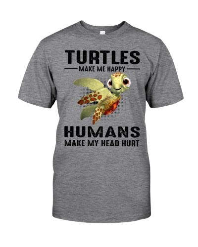 Turtles Make Me Happy - Humans Make Me Head Hurt