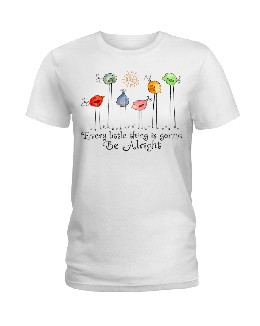 Every Little Thing Is Gonna Be Alright Ladies T-Shirt