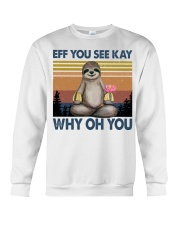 Limited Edition - Eff You See Kay - Why Oh You Crewneck Sweatshirt thumbnail