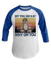 Limited Edition - Eff You See Kay - Why Oh You Baseball Tee thumbnail