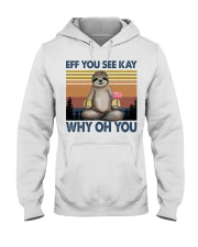 Limited Edition - Eff You See Kay - Why Oh You Hooded Sweatshirt thumbnail