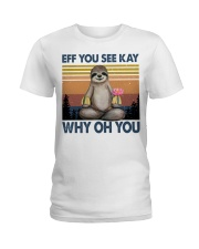 Limited Edition - Eff You See Kay - Why Oh You Ladies T-Shirt thumbnail