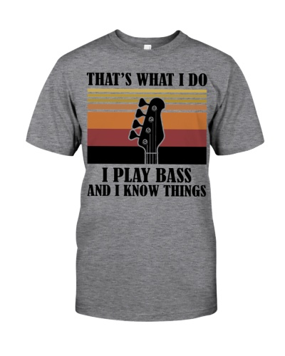 That's What I Do - I Play Bass And I Know Things