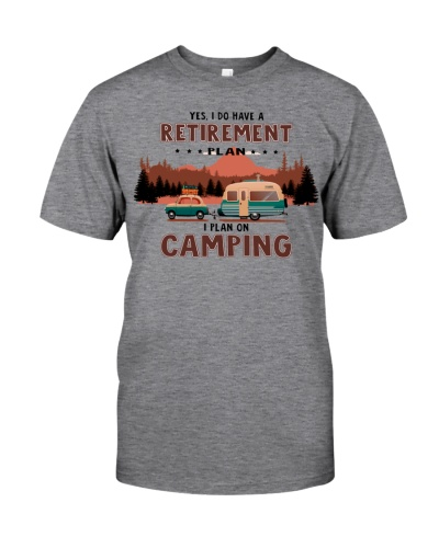 Yes I Do Have A Retirement I Plan On Camping
