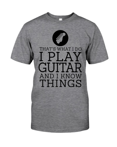 That's What I Do - I Play Guitar And I Know Things