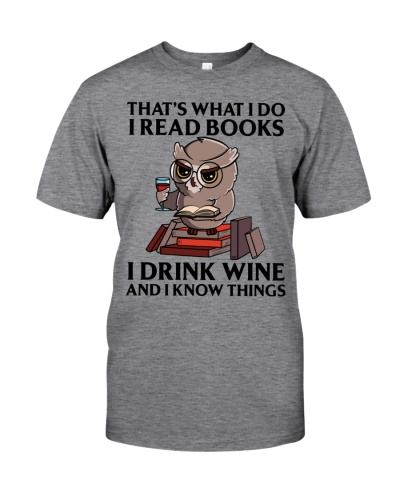 I Read Books - I Drink Wine And I Know Things