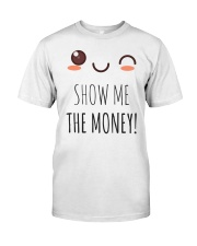 SHOW ME THE MONEY T SHIRT AND APPAREL Classic T-Shirt front