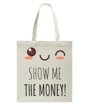 SHOW ME THE MONEY T SHIRT AND APPAREL Tote Bag thumbnail