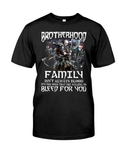 BROTHERHOOD FAMILY ISN'T ALWAYS BLOOD