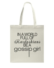 IN A WORLD FULL BE A Gossip Girl leggings Tote Bag thumbnail