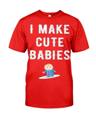 April Fools Day I make cute babies tee