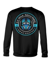 Quarter Mile Addiction Drag Racing T Shirts Crewneck Sweatshirt thumbnail